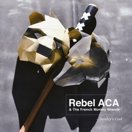 Rebel ACA & French Monkey Wrench - Sunday's Cool
