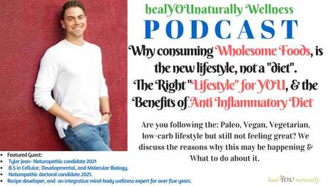 """Eating a Wholesome Foods Diet, The Right """"Lifestyle"""" for YOU, and Benefits of an Anti Inflammatory Diet"""