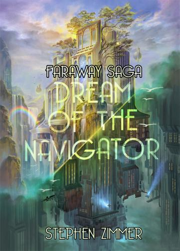 Dream of the Navigator (Faraway Saga #1) by Stephen Zimmer BLOG TOUR