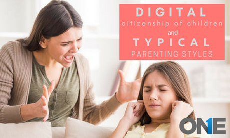 Rise and the Rise of Digital Citizenship of Children & the Typical Parenting Styles