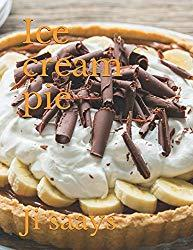 Image: Ice cream pie, by Ji saays (Author). Publisher: Independently published (June 19, 2017)