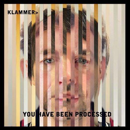 Klammer – You Have Been Processed