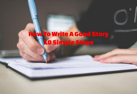 How To Write A Good Story | 2018 Edition