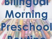 Effective Bilingual Morning Preschool Routine