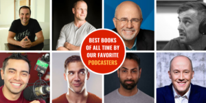 Best Books of All Time by Our Favorite Podcasters