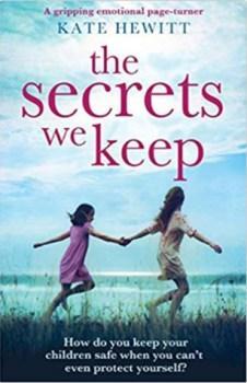 The Secrets We Keep by Kate Hewitt