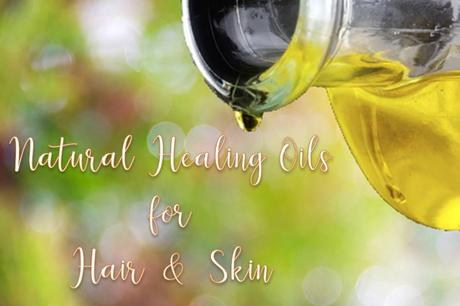 Natural Healing Oils for Hair and Skin