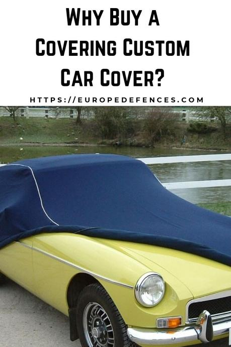 Why Buy a Covering Custom Car Cover? Budget 101