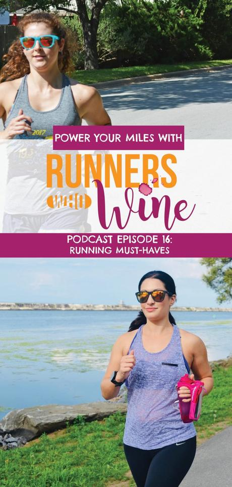 Runners Who Wine Episode 16: Running Must-Haves