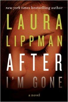 FLASHBACK FRIDAY: After I'm Gone by Laura Lippman- Feature and Review