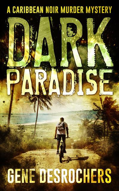 Dark Paradise by Gene Desrochers- Feature and Review