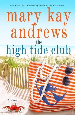The High Tide Club by Mary Kay Andrews- Feature and Review