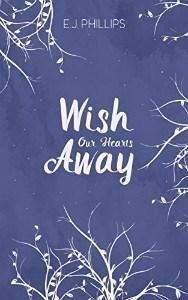 Marthese reviews Wish Our Hearts Away by E.J. Phillips