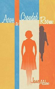 Julie Thompson reviews Across a Crowded Room by Jane Alden