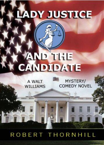 Lady Justice and the Candidate (Lady Justice, Book 9) by [Thornhill, Robert]