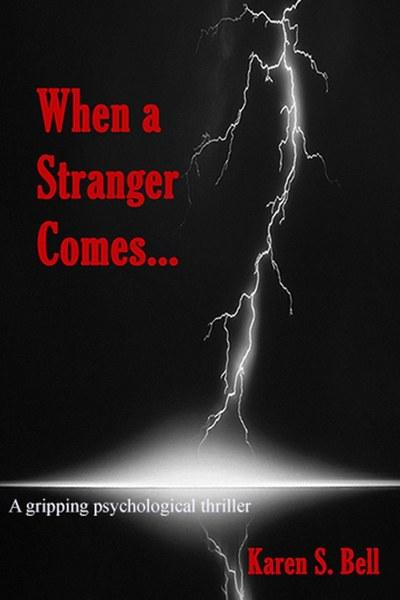When a Stranger Comes... by Karen S. Bell