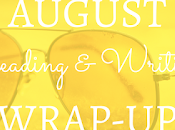 Reading Writing Wrap-Up: August