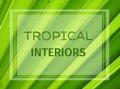 Tropical Interiors Summer's Trend