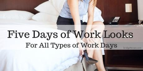 Five Days of Work Looks For All Types of Work Days