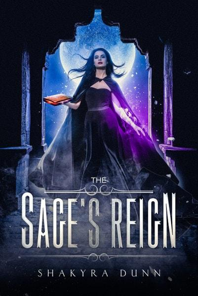 The Sage's Reign by Shakyra Dunn