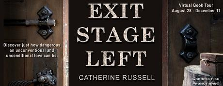 The Stage Chronicles: Exit Stage Left Book 2 by Catherine Russell