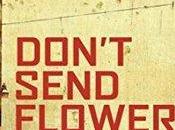 Don't Send Flower Martín Solares- Feature Review