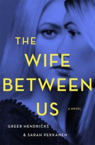 Talking About The Wife Between Us by Greer Hendricks and Sarah Pekkanen with Chrissi Reads