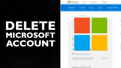 How to Delete Your Microsoft Account Permanently - 2018