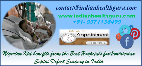 Nigerian Kid benefits from the Best Hospitals for Ventricular Septal Defect Surgery in India
