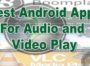 Best Android Apps Audio Video Play