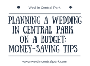 Planning Wedding Central Park Budget: Money-Saving Tips