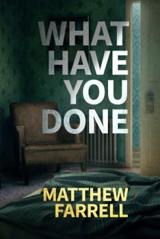BOOK SPOTLIGHT:  What Have You Done by Matt Farrell #FRC2018 #JOMO