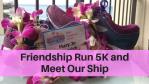 Friendship Run 5K and Meet Our Ship