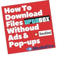 How To Avoid Ads & Download Files From Sites Like UserCloud, UptoBox