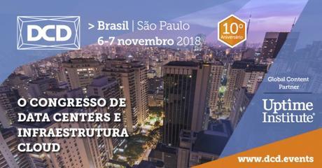 How DCD Brazil Highlights Evolutions & Trends Of Brazillian Data Center Market?