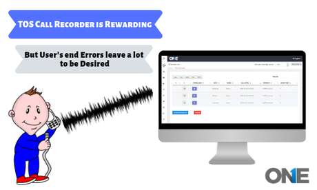 TheOneSpy Call Recorder is Rewarding but User's end Errors leave a lot to be Desired
