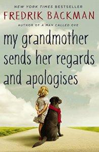 My Grandmother Sends Her Regards and Apologises– Fredrik Backman