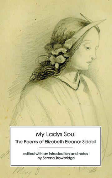 Review: My Ladys Soul: The Poems of Elizabeth Eleanor Siddall