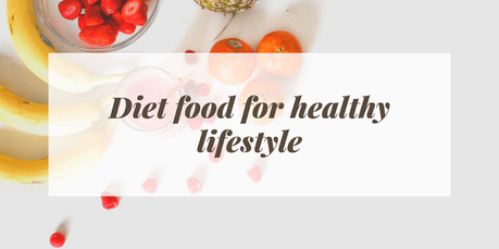 Diet food for healthy lifestyle