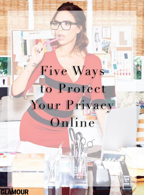 Online Privacy, Online Security, Victoria Beckham Glamour Magazine