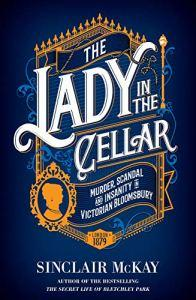 The Lady in the Cellar – Sinclair McKay