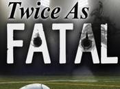 Twice Fatal: Perfect Football Season! It's $3.99.
