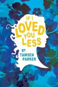Alexa reviews If I Loved You Less by Tamsen Parker
