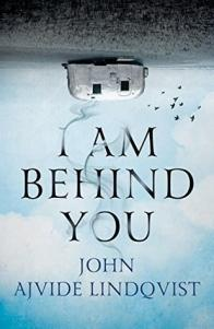Revisiting I Am Behind You by John Ajvide Lindqvist #HO18 #BookReview