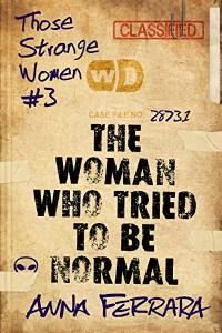 Genevra Littlejohn reviews The Woman Who Tried To Be Normal by Anna Ferrara