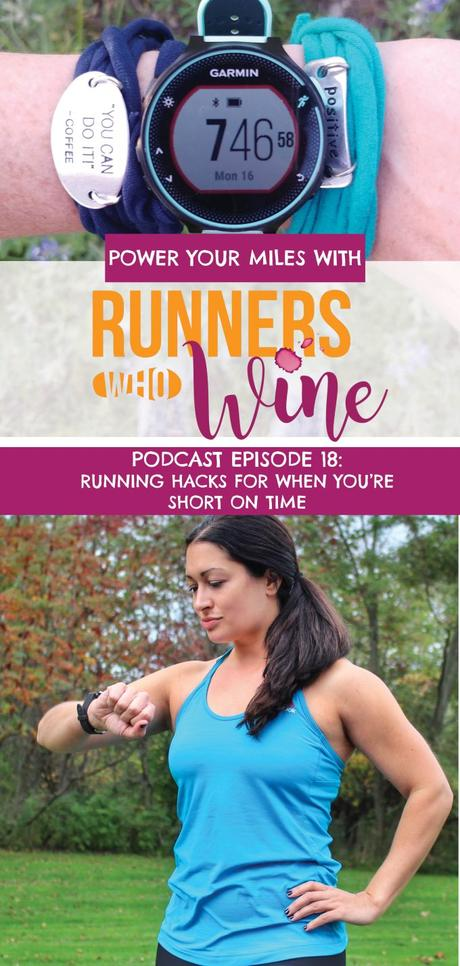 Runners Who Wine Episode 18: Running Hacks for When You're Short on Time