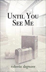 Megan G reviews Until You See Me by Roberta Degnore