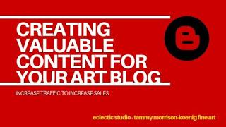 Creating valuable content for your art blog
