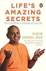 Book Review: Life's Amazing Secrets by Gaur Gopal Das