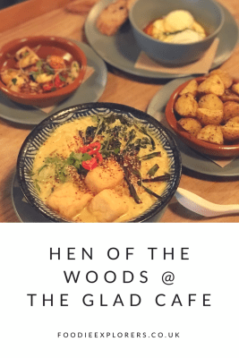 Food Review: Hen of the Woods at The Glad Cafe